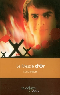 Le messie d'or : roman noir - DanielFaivre
