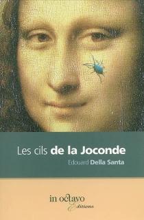Les cils de la Joconde - EdouardDella Santa
