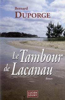 Le tambour de Lacanau - BernardDuporge