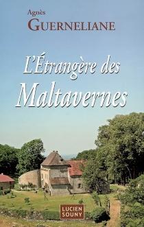 L'étrangère des Maltavernes - AgnèsGuerneliane