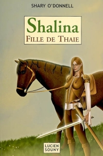 Shalina, fille de Thaie - Shary O'Donnell