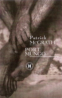 Port Mungo - Patrick McGrath
