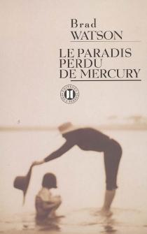 Le paradis perdu de Mercury - BradWatson