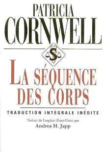 La séquence des corps - PatriciaCornwell