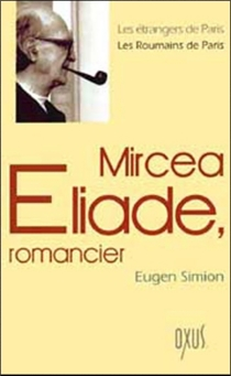 Mircea Eliade, romancier - EugèneSimion