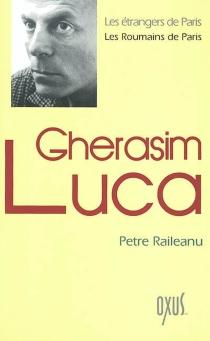 Gherasim Luca - PetreRaileanu