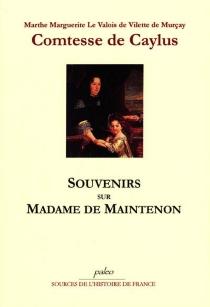Souvenirs sur madame de Maintenon - Marthe Marguerite Le Valois de Villette de MurçayCaylus