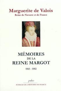 Mémoires de la reine Margot : 1561-1582 - Marguerite de Valois