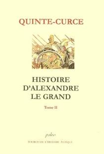 Histoire d'Alexandre le Grand - Quinte-Curce