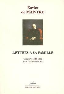 Lettres à sa famille - Xavier deMaistre
