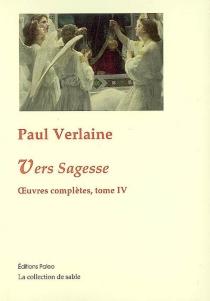 Oeuvres complètes : poésies, théâtre, nouvelles, critiques, correspondance choisie - PaulVerlaine
