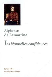 Les nouvelles confidences - Alphonse deLamartine