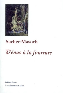 La Vénus à la fourrure - Leopold vonSacher-Masoch