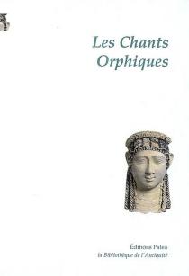 Les chants orphiques -