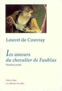Les amours du chevalier de Faublas - Jean-BaptisteLouvet de Couvray