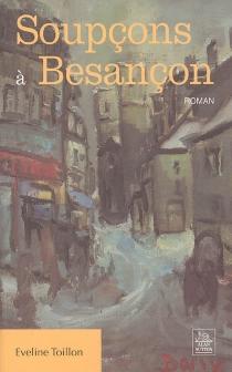 Soupçons à Besançon - EvelineToillon