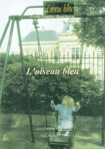 L'oiseau bleu - OdileGoulley-Boucherat