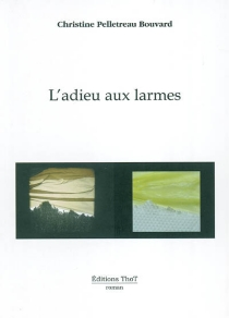 L'adieu aux larmes - ChristinePelletreau Bouvard