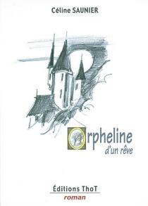 Orpheline d'un rêve - CélineSaunier