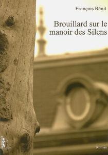 Brouillard sur le manoir des Silens - FrançoisBénit