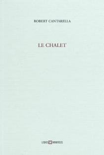 Le chalet - RobertCantarella