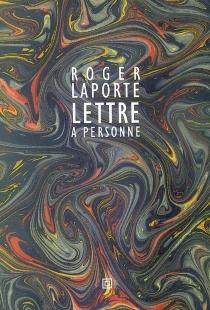 Lettre à personne - RogerLaporte