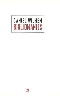 Bibliomanies - DanielWilhem