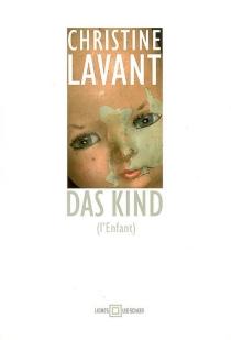 Das Kind (L'enfant) - ChristineLavant
