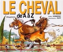 Le cheval illustré de A à Z - Homéric