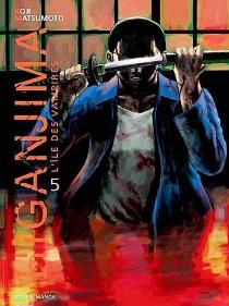 Higanjima : l'île des vampires : tomes 1 et 5 - KojiMatsumoto