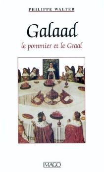 Galaad : le pommier et le Graal - PhilippeWalter