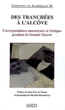 Des tranchées à l'alcôve : correspondance amoureuse et érotique pendant la Grande Guerre - GabrielleM.