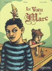 Le voeu de Marc - LucieAlbon