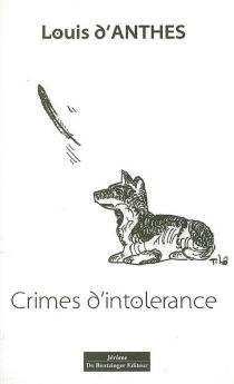 Crimes d'intolérance - Louis d'Anthès