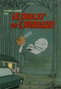 Claude et Jérémy dans le chalet de l'horreur - OlivierBesseron