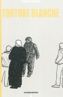 Torture blanche - PhilippeSquarzoni