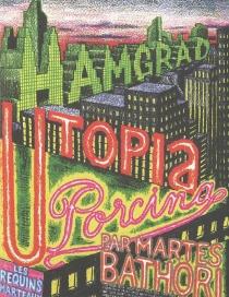Hamgrad, utopia Porcina - MartesBathori