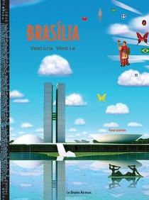 Brasilia, ventura ventis : voyage graphique -