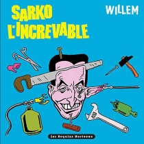 Sarko l'increvable - Willem