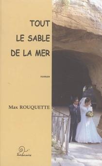 Tout le sable de la mer - MaxRouquette