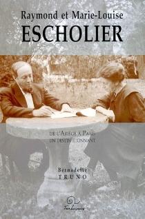 Raymond et Marie-Louise Escholier : de l'Ariège à Paris, un destin étonnant - BernadetteTruno