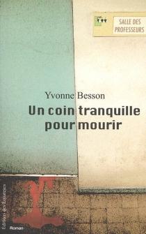 Un coin tranquille pour mourir - YvonneBesson