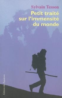 Petit traité sur l'immensité du monde - SylvainTesson