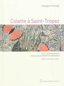 Colette à Saint-Tropez : langage et volupté - JeannineBaude