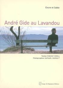 André Gide au Lavandou : encre et sable - VincentVivès