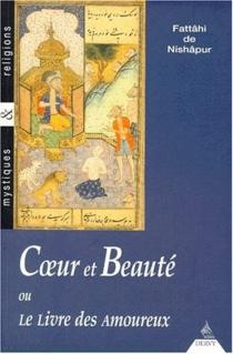 Coeur et beauté ou Le livre des amoureux - Fattâhi