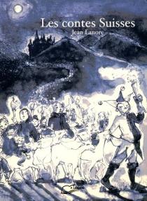 Les contes suisses - JeanLanore