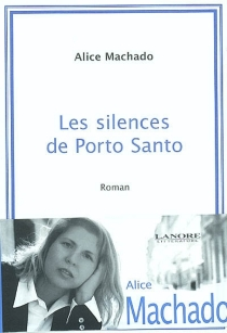 Les silences de Porto Santo - AliceMachado