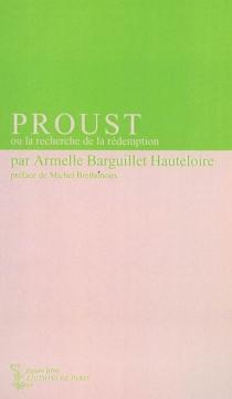 Proust ou la recherche de la rédemption - ArmelleBarguillet Hauteloire