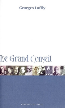 Le grand conseil - Georges Laffly